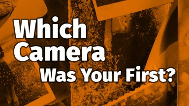 Which Camera Was Your First?