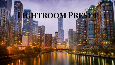 How to create your own Preset in Adobe Lightroom