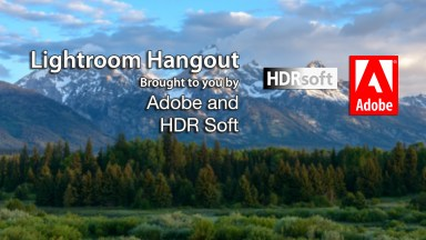 Lightroom Hangout: HDR for FUN!