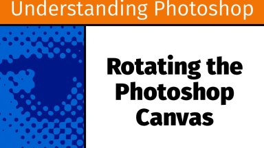 Rotating the Photoshop Canvas [UP18]