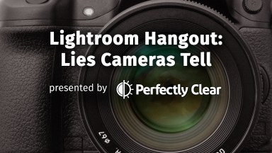 Lightroom Hangout: Lies Cameras Tell