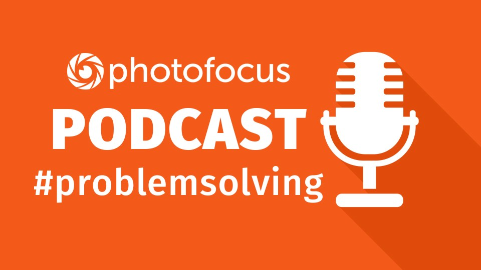 Problem Solving | Photofocus Podcast | July 29th, 2017