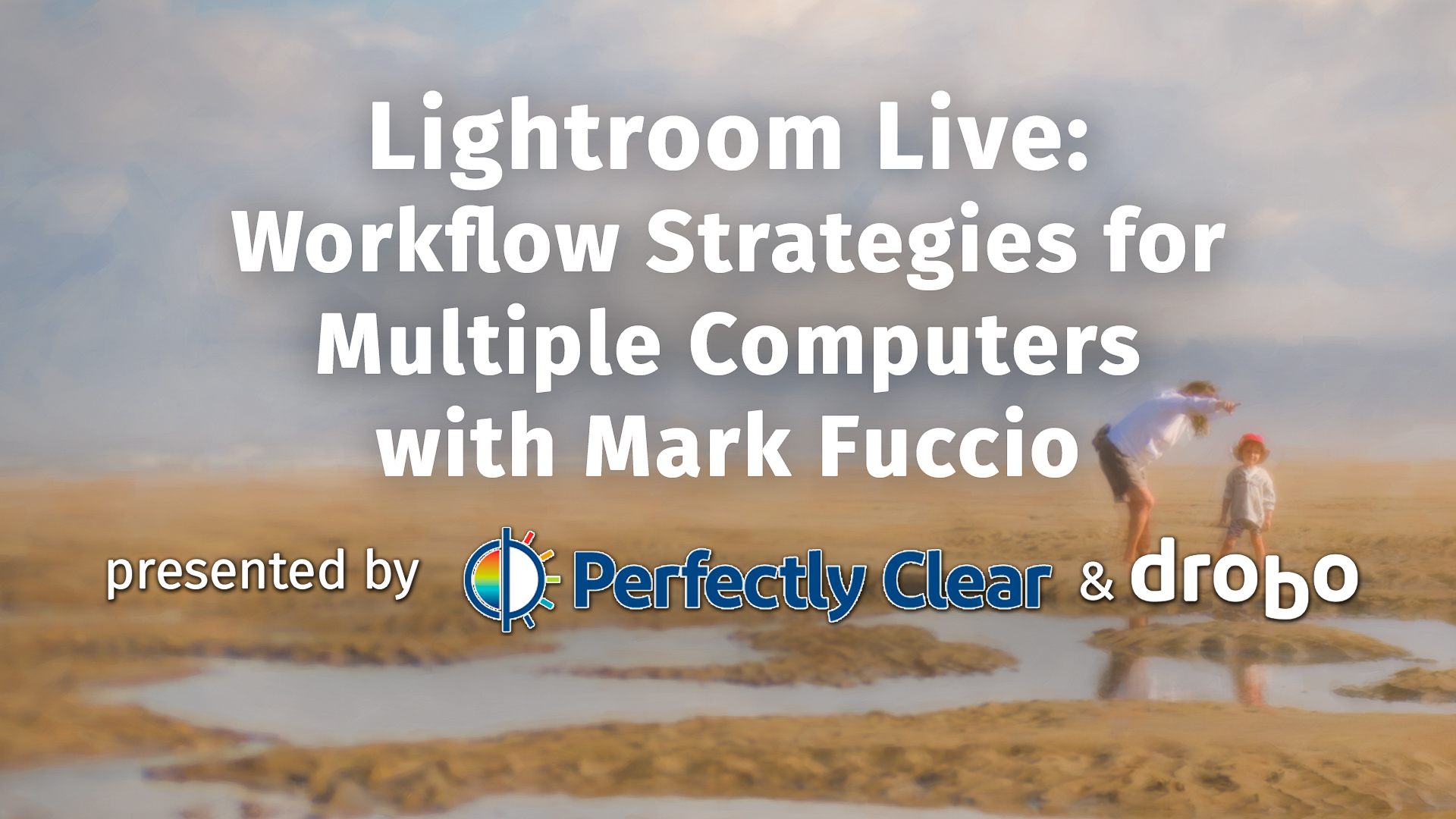 Lightroom Live: Workflow Strategies for Multiple Computers with Mark Fuccio