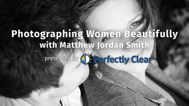 Live: Photographing Women Beautifully with Matthew Jordan Smith