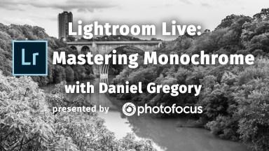 Lightroom Live: Mastering Monochrome with Daniel Gregory