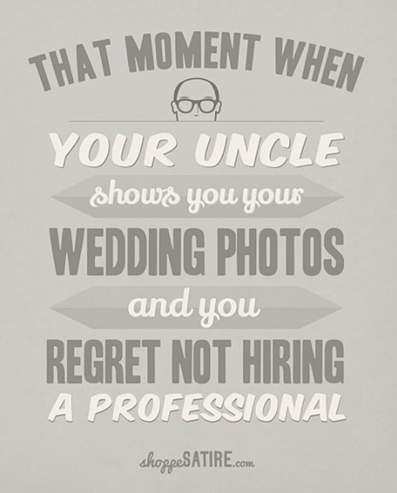Did your Uncle shoot your wedding?