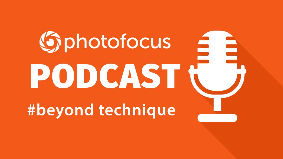 Beyond Technique Podcast   Photofocus Podcast January 17, 2018