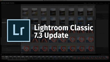 Adobe Releases Lightroom Classic 7.3, Adds Custom Profiles