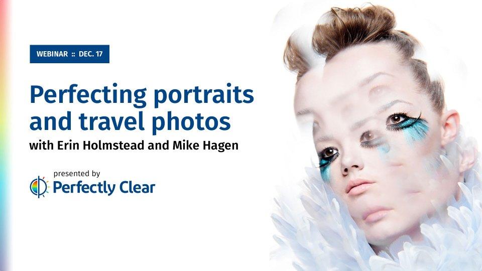 Webinar tomorrow, 12/17: Perfecting portraits & travel photos with Erin Holmstead & Mike Hagen