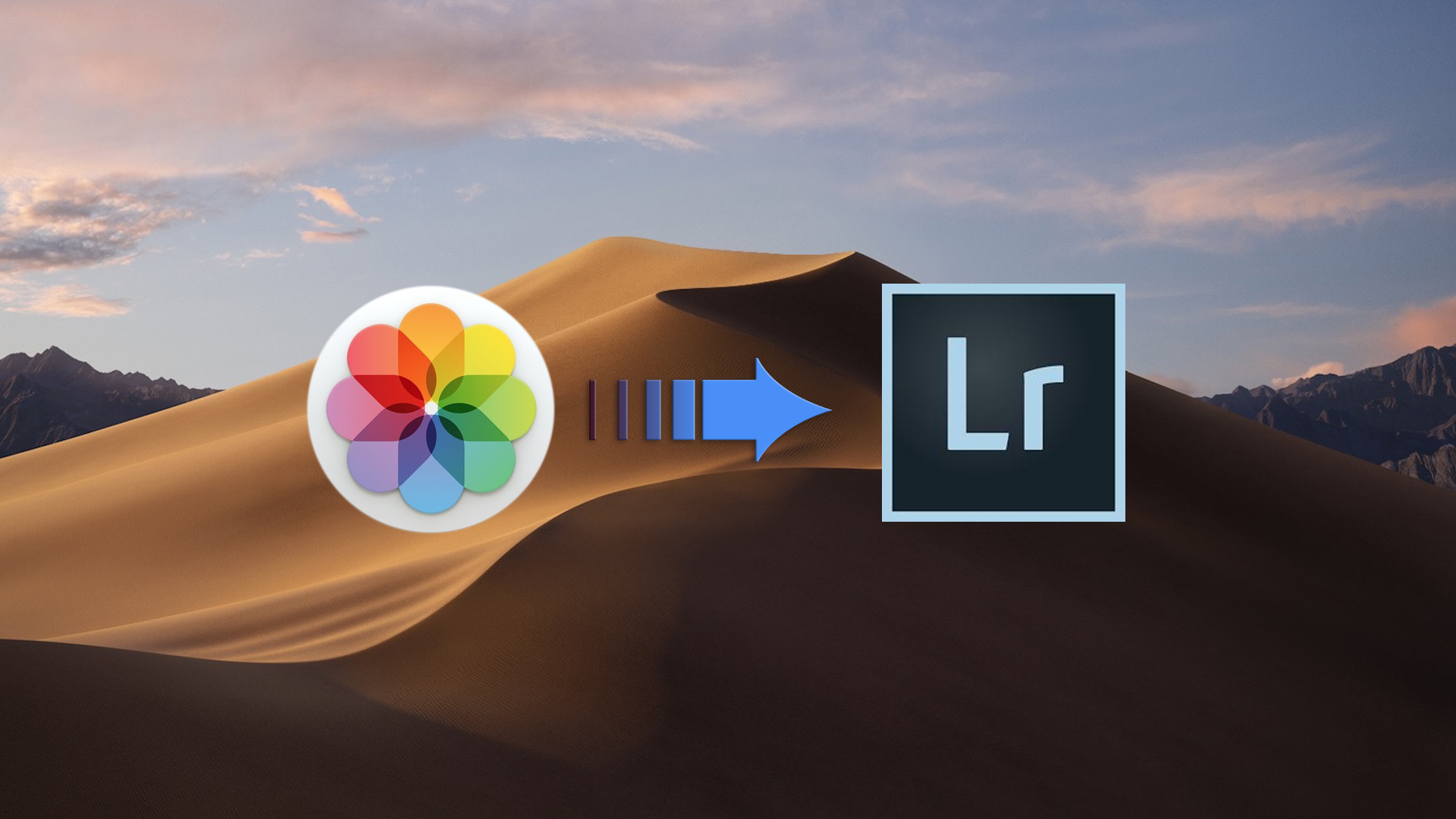 Moving from Apple Photos in macOS Mojave 10 14 to Lightroom Classic