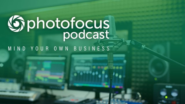 The Mind Your Own Business Podcast with Sarah Petty | Photofocus Podcast June 14, 2019