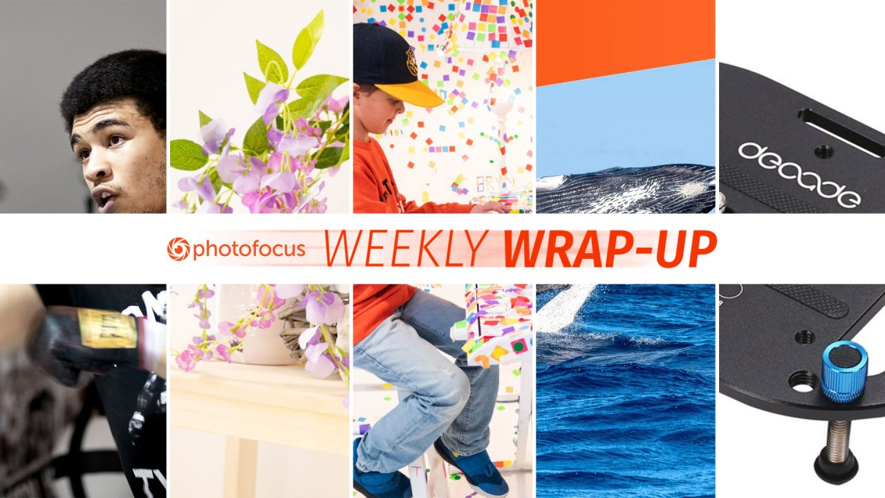The Weekly Wrap-up for April 21, 2019 on Photofocus.