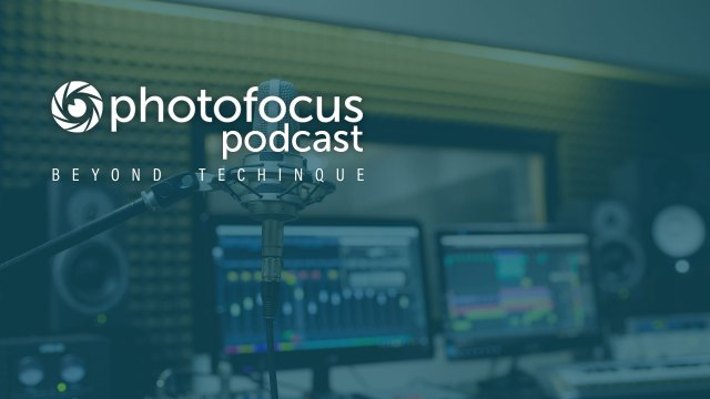 Beyond Technique with Gareth Rockliffe | Photofocus Podcast July 17, 2019