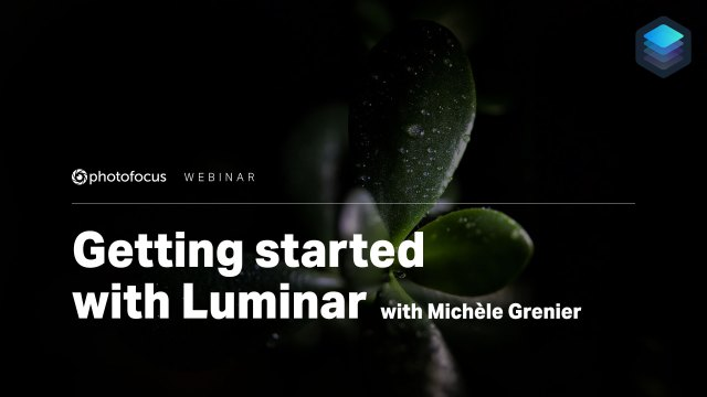 Webinar: Hit the ground running with Luminar 4