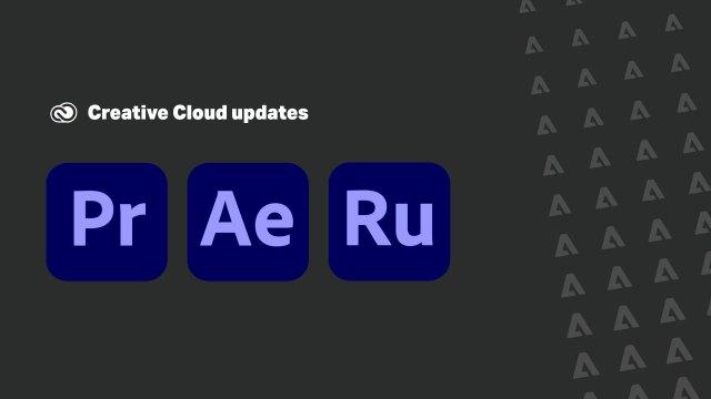 Adobe focuses on workflow enhancements in video software updates