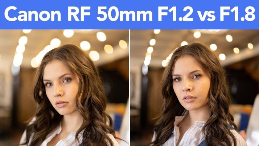 Canon RF 50mm f/1.2 vs f/1.8