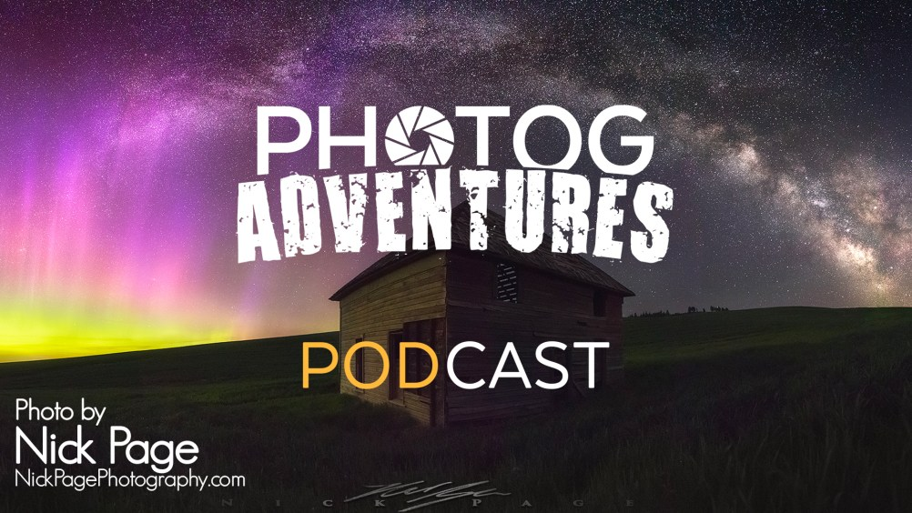 PODCAST 53: Hanging with Nick Page talking about his Aurora shot in the Palouse, his award winning Seagulls & Wave shot and the Auroras in Iceland