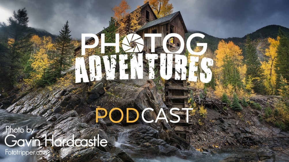 PODCAST 109: Gavin Hardcastle | Landscape Photography at Colorado's Crystal Mill & YouTube | PATREON ONLY