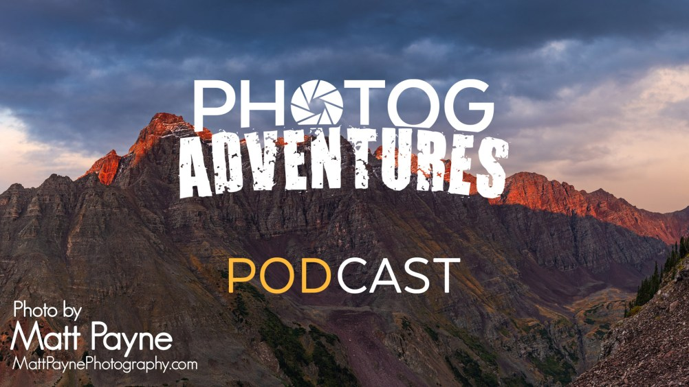 PODCAST 113: Matt Payne | His Podcast, His Switch to Sony & Expert advice for Mountaineering Photography | PATREON ONLY