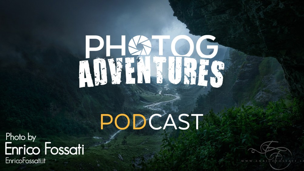 PODCAST 119: Enrico Fossati | Landscape Photography Tips in Italy & Getting Inspired by Painters