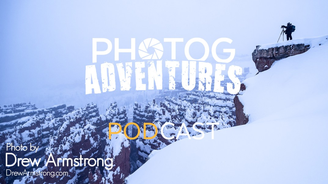 PODCAST 124 : Drew's Amazing Snowy Weekend at Bryce Canyon & Photographing Wild Foxes!
