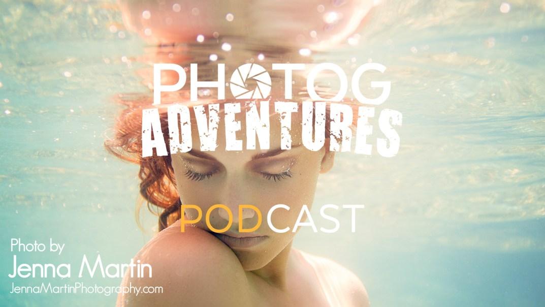 PODCAST 127: Jenna Martin | Master Underwater Portrait Photographer Shares How She Found Her Crazy Niche | PATREON BONUS