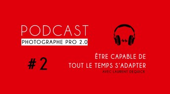 P2 laurent dequick podcast photographe pro