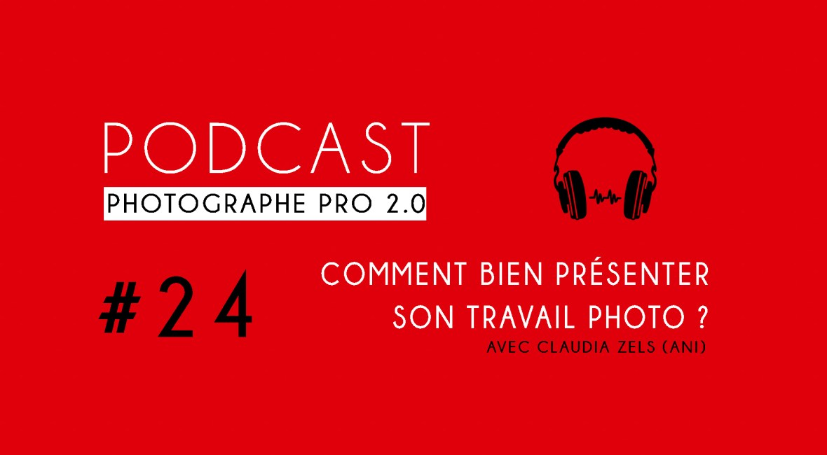 P24 claudia zels podcast photographe pro