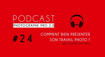 P24 claudia zels podcast photographe pro
