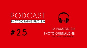 P25 marc simon vsd podcast photographe pro