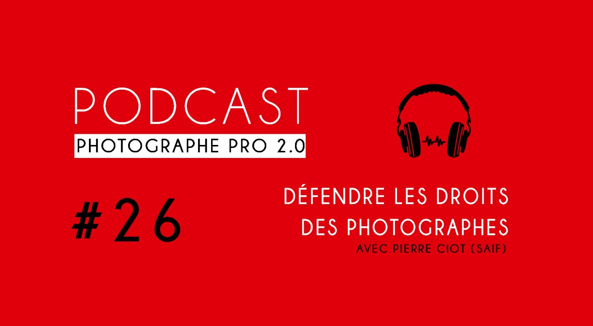 P26 pierre ciot saif podcast photographe pro