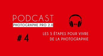 vivre de la photo podcast photographe pro