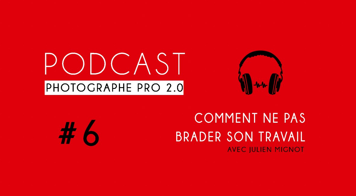 P6 julien mignot podcast photographe pro