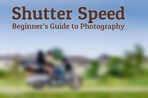 Shutter Speed Beginners Guide
