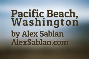 Pacific Beach, Washington by Dayton Photographer Alex Sablan