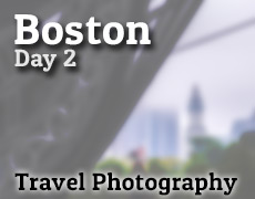 Travel Photography – Boston Day 2
