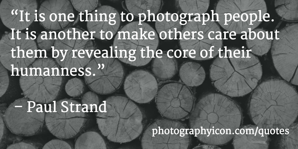 154 Incredible Photography Quotes   Icon Photography School It is one thing to photograph people It is another to make others care  about them