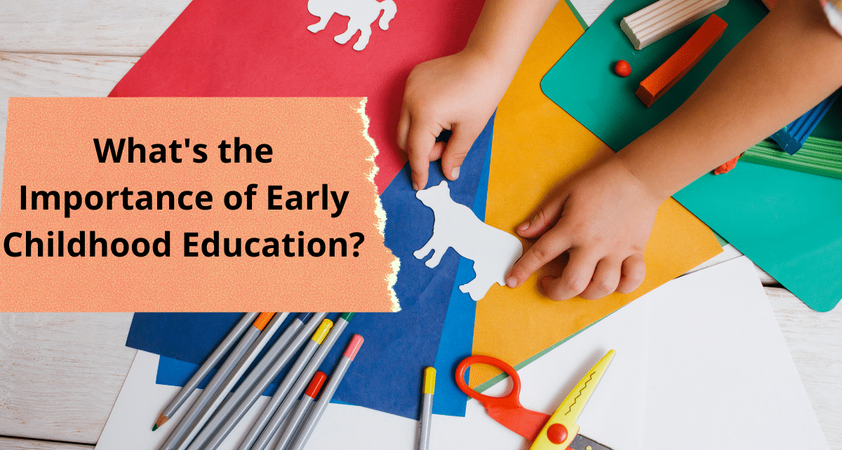 What's the Importance of Early Childhood Education_