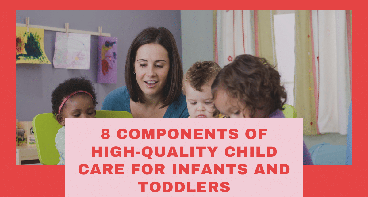 8 Components of High-Quality Child Care for Infants and Toddlers