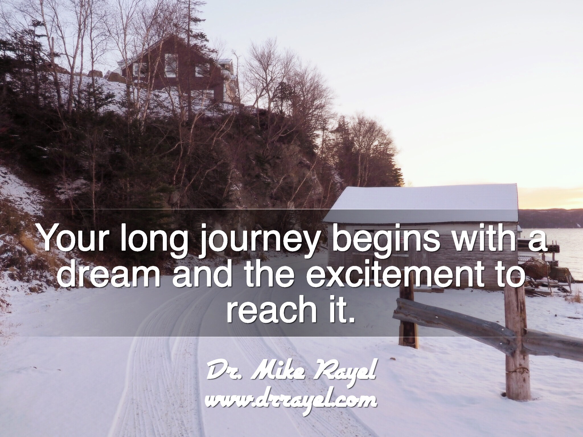 Long journey quote by Dr. Mike Rayel
