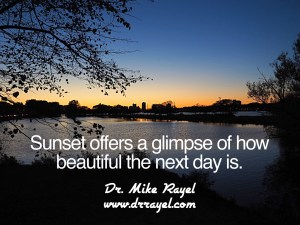 Sunset inspirational quote by Dr. Mike Rayel
