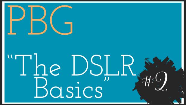the DSLR BASICS