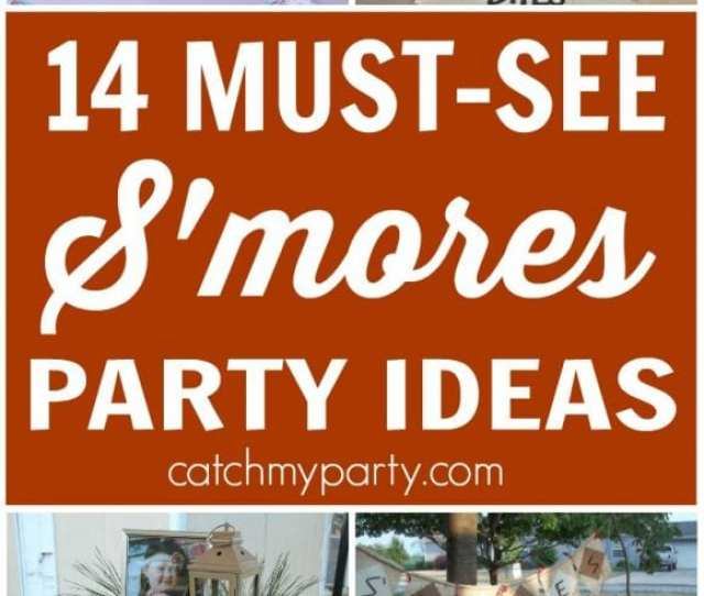 Must See Smores Party Ideas Catch My Party