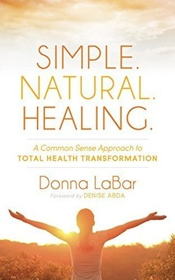 New Natural Healing Book Offers a Common Sense Approach to ...
