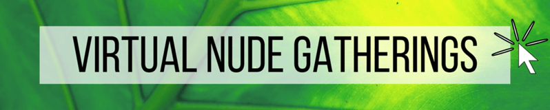 Click here for info about virtual nude gatherings