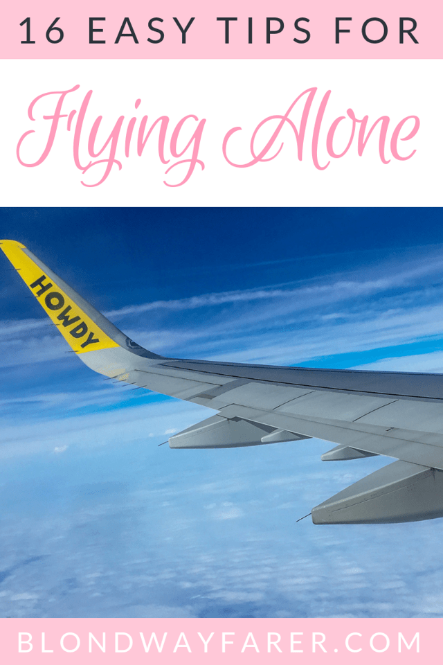 tips for flying alone   flying alone tips   flying for the first time nervous   flying for the first time what to expect   first time flying alone what to do   how to fly by yourself   flying by myself for the first time