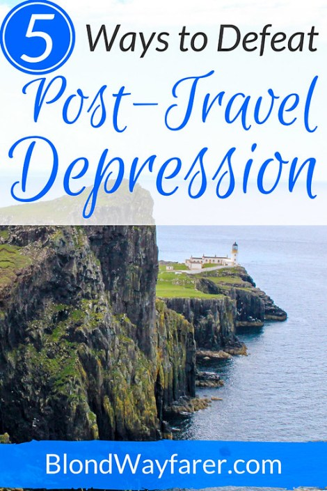 Post Travel Depression | Travel Tips | Wanderlust | Travel Advice
