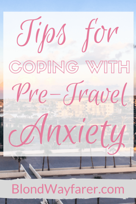 pre-travel anxiety   scared to travel alone   nervous about travel   anxiety   travel inspiration   travel tips   solo female travel