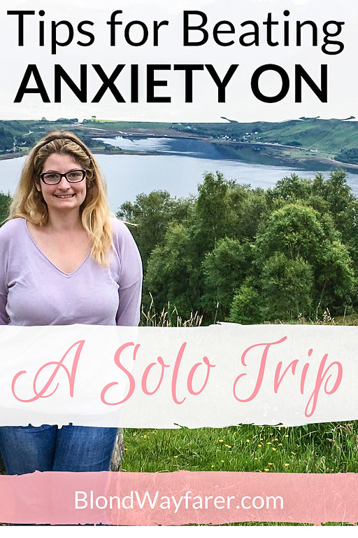 anxiety traveling alone | solo travel | wanderlust | travel inspiration | solo female travel | travel tips | mental health