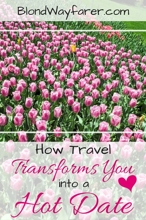 travel transforms you into a hot date